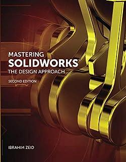 Mastering SolidWorks: Ibrahim Zeid: 9780135046098: Amazon com: Books