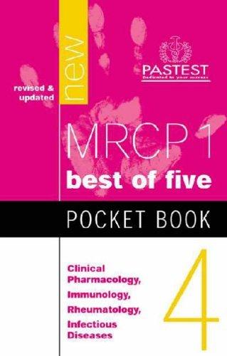 MRCP 1 Pocket Book 4: Clinical Pharmacology, Immunology, Rheumatology, Infectious Diseases