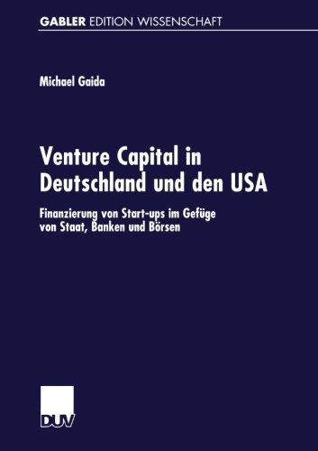 Venture Capital in Deutschland und den USA. Finanzierung von Start-ups im Gefüge von Staat, Banken und Börsen