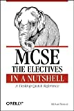 MCSE: The Electives in a Nutshell (In a Nutshell (O'Reilly)), Michael Moncur, 1565924827