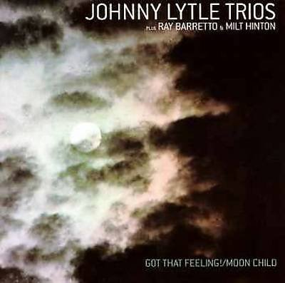 Got That Feeling!/Moon Child By Johnny Lytle (2001-10-15)