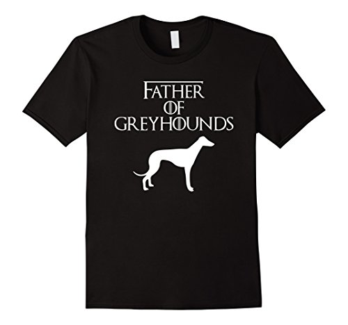 Mens Father of Greyhounds | Dog Lover T-Shirt & Gift E010661 XL Black