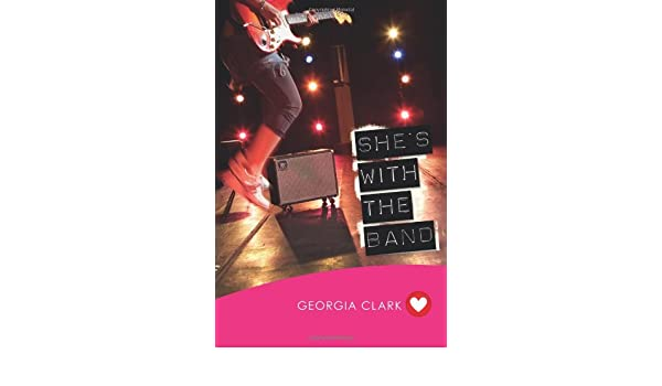 Shes With the Band (GIRLFRIEND FICTION): Amazon.es: Georgia ...
