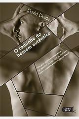 O Caminho do Homem Autêntico: Um guia espiritual para vencer os desafios de lidar com as mulheres, com o trabalho e com o desejo sexual. (Portuguese Edition) Kindle Edition