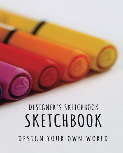 "Designer's Sketchbook: 8""X10"" Blank Sketchbook (Sketch Book), Designers Journal, Blank Notebook, Drawing Pad, designing book  150 Large Blank Pages  ... Design Sketchbooks Collection) (Volume 4) pdf epub"