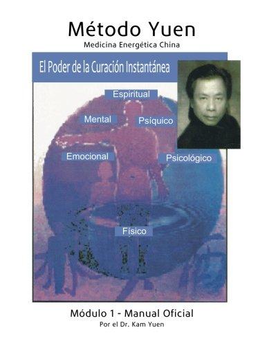 Método Yuen - Módulo 1 Manual Oficial (Spanish Edition) [Dr. Kam Yuen] (Tapa Blanda)
