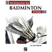 Yeni Başlayanlar İçin Badminton El Kitabı