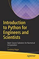 Introduction to Python for Engineers and Scientists: Open Source Solutions for Numerical Computation Front Cover