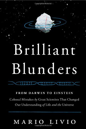 Cover of Brilliant Blunders: From Darwin to Einstein - Colossal Mistakes by Great Scientists That Changed Our Understanding of Life and the Universe