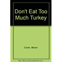 Don't Eat Too Much Turkey