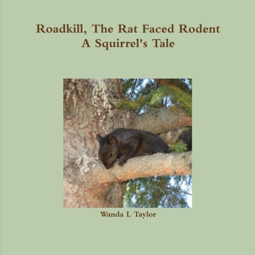 Download Roadkill, The Rat Faced Rodent, A Squirrel's Tale ebook