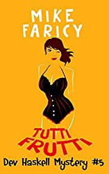 Tutti Frutti (Dev Haskell - Private Investigator, Book 5)