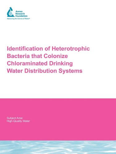 Identification of Heterotrophic Bacteria That Colonize Chloraminated Drinking Water Distribution Systems (Water Research