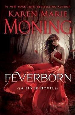 Karen Marie Moning: Feverborn Hardcover; 2016 Edition