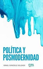 POLÍTICA Y POSMODERNIDAD