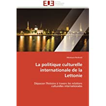 POLITIQUE CULTURELLE INTERNATIONALE DE LA LETTONIE (LA)