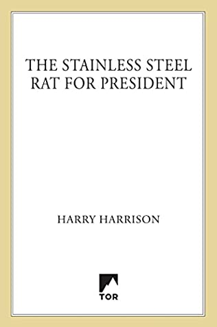 book cover of The Stainless Steel Rat for President