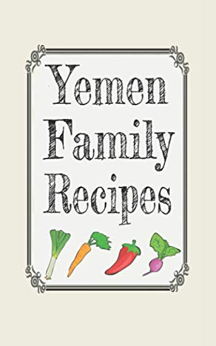 Yemen family recipes: Blank cookbooks to write in by Wanderlust mother
