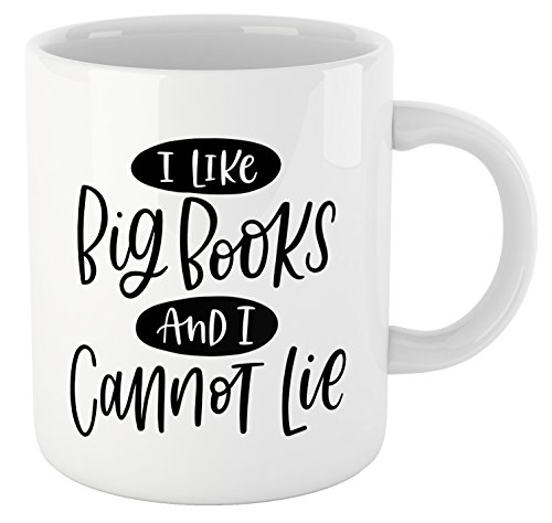 Book Lovers Reading Mug, Quote-- I LIKE BIG BOOKS & I CANNOT LIE