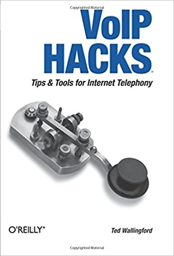 VoIP Hacks: Tips and Tools for Internet Telephony