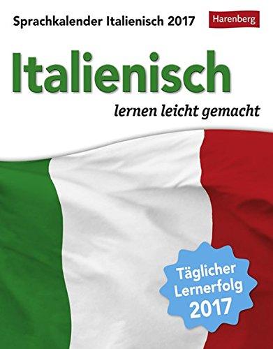 Sprachkalender Italienisch - Kalender 2017: Italienisch lernen leicht gemacht