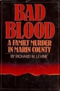Book: Bad Blood - A Family Murder In Eastern Kentucky by Richard M. Levine
