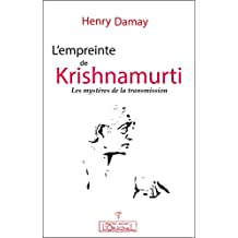 L'empreinte de Krishnamurti: Les mystères de la transmission (French Edition)
