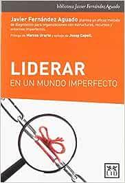 Liderar en un mundo imperfecto biblioteca Javier Fernández Aguado ...