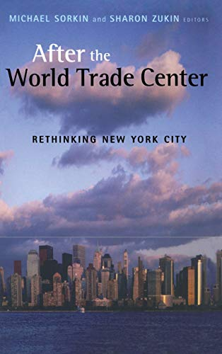 After the World Trade Center: Rethinking New York City (Cultural ()