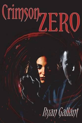 Book: Crimson Zero by Ryan George Gallant