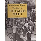The Story of the Saigon Airlift, Zachary Kent, 0516047604