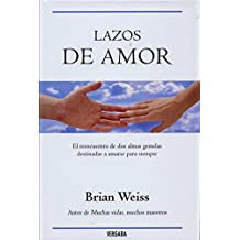 Lazos de amor / Only Love is Real (Spanish Edition)