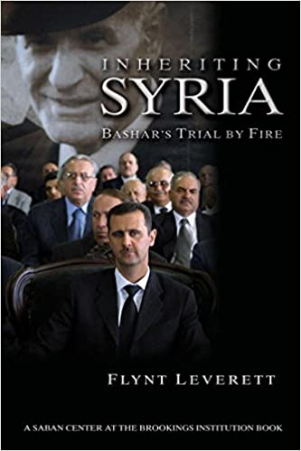 Inheriting Syria Bashars Trial By Fire Kindle Edition