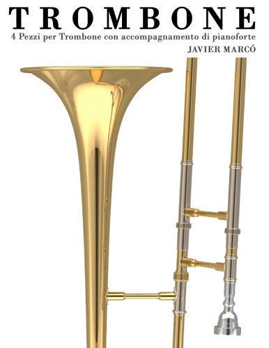 Download Trombone: 4 Pezzi per Trombone con accompagnamento di pianoforte (Italian Edition) pdf
