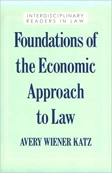 Foundations of the Economic Approach to Law (Interdisciplinary Readers in Law Series) (1998-05-28)