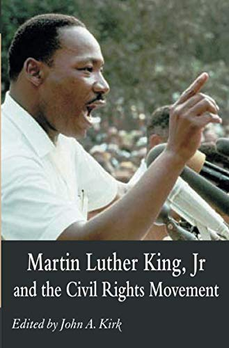 Martin Luther King Jr. and the Civil Rights Movement: Controversies and Debates