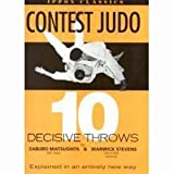 Contest Judo: Ten Decisive Throws (Ippon Classics)