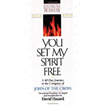 You Set My Spirit Free: A 40-Day Journey in the Company of John of the Cross (Rekindling the Inner Fire)