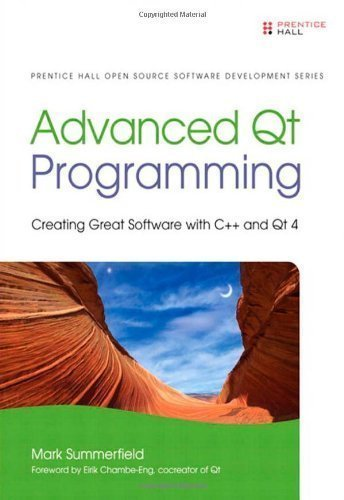 Advanced Qt Programming: Creating Great Software with C++ and Qt 4 (Prentice Hall Open Source Software Development Series) 1st (first) Edition by Summerfield, Mark (2010)