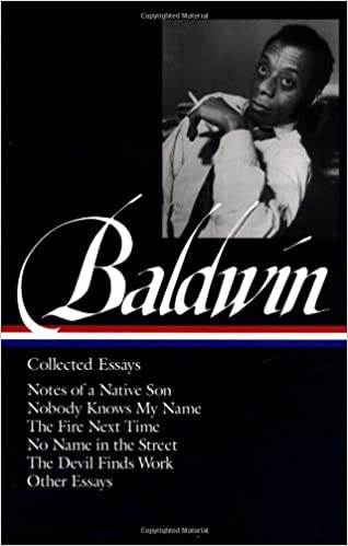 amazon com james baldwin collected essays notes of a native  amazon com james baldwin collected essays notes of a native son nobody knows my the fire next time no in the street the devil finds