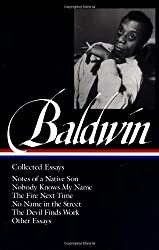 James Baldwin : Collected Essays : Notes of a Native Son / Nobody Knows My Name / The Fire Next Time / No Name in the Street / The Devil Finds Work / Other Essays (Library of America)