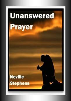 Unanswered Prayer by [Stephens, Neville]