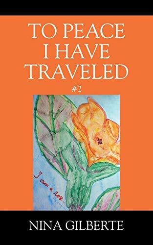 To Peace I Have Traveled #2 [Gilberte, Nina] (Tapa Blanda)