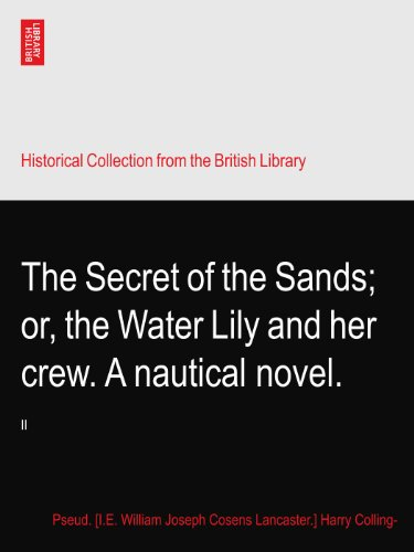 Price comparison product image The Secret of the Sands; or, the Water Lily and her crew. A nautical novel.: II