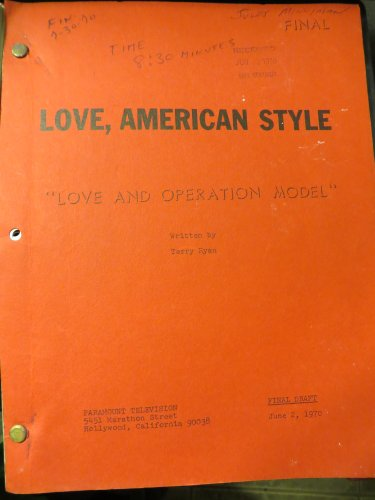 """LOVE AMERICAN STYLE - Script - """"Love and Operation Model"""" Final Shoot 7-30-70"""