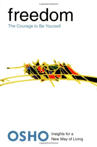 Freedom: The Courage to Be Yourself (Insights for a New Way of Living Series) - Book  of the Osho Insights for a new way of living