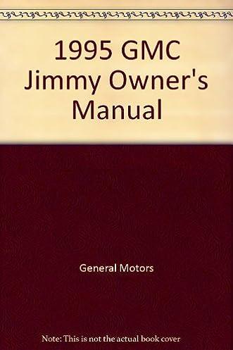 1995 gmc jimmy owner s manual general motors corporation amazon rh amazon com 1994 GMC Jimmy Custom 1995 GMC Jimmy 4x4