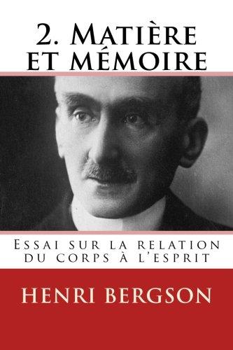 Download 2. Matiere et memoire: Essai sur la relation du corps a l'esprit (French Edition) pdf