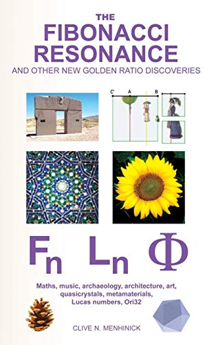 The Fibonacci Resonance and other new Golden Ratio discoveries: Maths, music, archaeology, architecture, art, quasicryst
