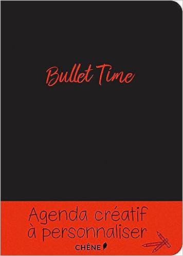 Bullet Time : Agenda créatif à personnaliser: 9782812316203 ...